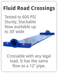 Fluid Road Crossing Tested to 600 psi with the same flow as a 12